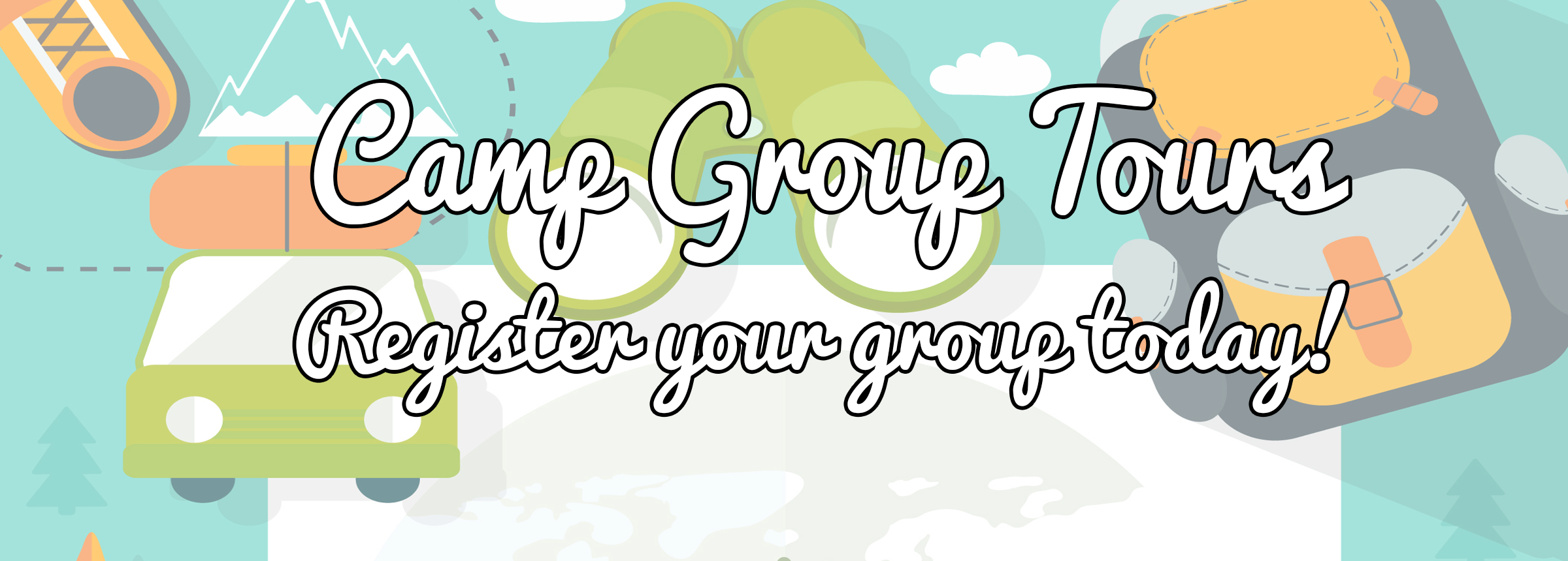 Camp Group Tours - Register your group today!